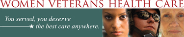 Women Veterans Program - You served, you deserve the best care anywhere.